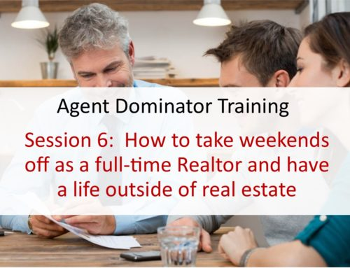 How to take weekends off as a full-time Realtor and have a life outside of real estate