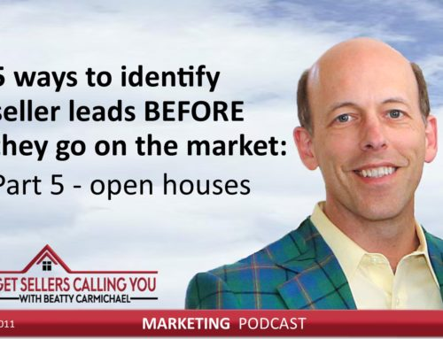 P011 – 5 ways to identify seller leads BEFORE they go on the market Part 5 – open houses